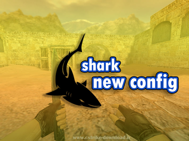 دانلود کانفیگ جدید و قدرتمند shark برای کانتر 1.6